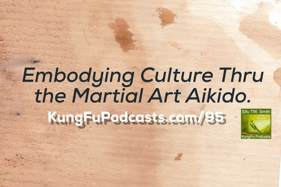 Culture and Finding Identity in Aikido : Pt 2 : KFP 95